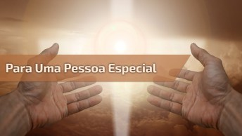 Vídeo Com Mensagem Gospel Para Pessoa Especial, Deus Te Abençoe Onde Estiver!