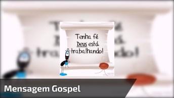 Vídeo Com Mensagem Gospel, Vale A Pena Compartilhar Com Os Amigos E Amigas!