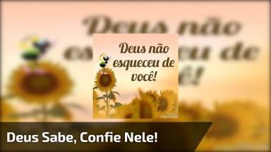 Vídeo Com Mensagem Maravilhosa De Deus Para Você, Confie Sempre Em Deus!