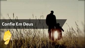 Video Com Música Gospel Com Letra, Confie Sempre Em Deus!