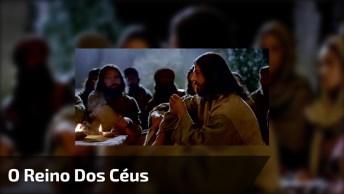 Vídeo Do Bíblia 'O Reino Dos Céus', Ideal Para Enviar Pelo Whatsapp!