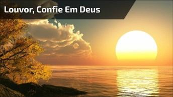 Vídeo Gospel Com Lindo Louvor, Confie Sempre Em Deus E Sua Vitória Será Certa!