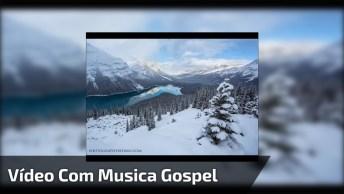 Vídeo Lindo Com Música Gospel Para Encher Seu Coração De Amor De Deus!