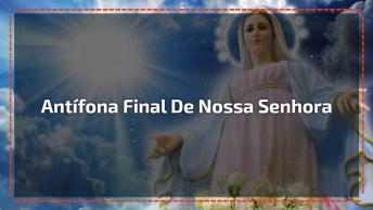 Antífona Final De Nossa Senhora, Um Lindíssimo Versículo, Confira!