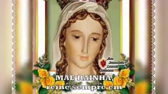 Feliz Semana Com Mãe Rainha, Reine Sempre Em Nossas Vidas!