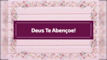 Linda Mensagem Para Compartilhar Com Seus Amigos E Amigas, Que Deus Te Abençoe!