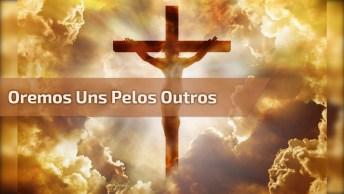 Linda Oração Para Orar Um Pelos Outros, E Pelo Nosso País!