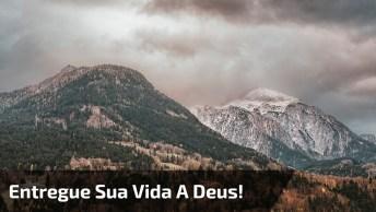Mensagem Para Você Que Esta Triste, Entregue Sua Vida A Deus!