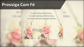 Mensagem 'Prossiga Com Fé' - Para Compartilhar No Facebook!