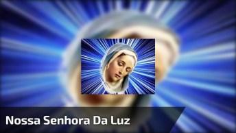 Nossa Senhora Da Luz, Maria Mãe De Jesus, Cuide Todos Nós!