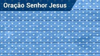 Oração Curta Ao Senhor Jesus, Entrego Em Suas Mãos