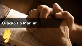 Oração Da Manhã! Que Deus Abençoe A Todos, E Dai Forças Para Viver!
