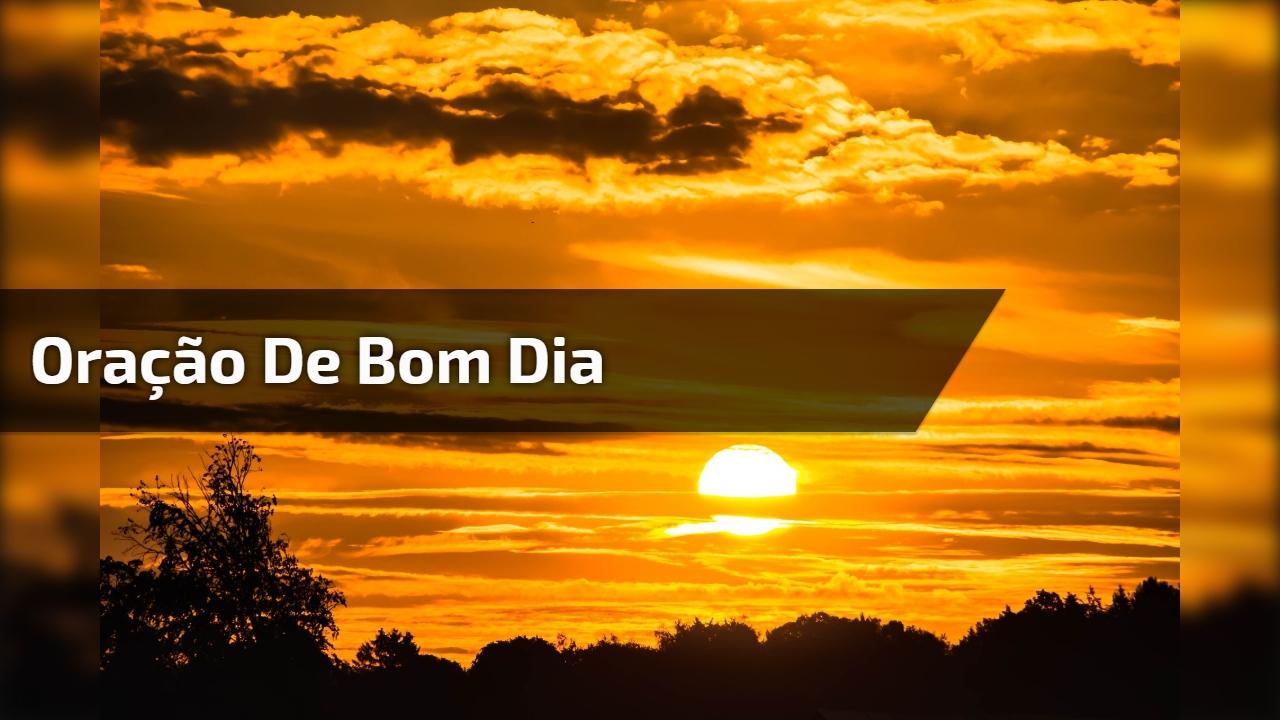 Oração de Bom Dia, compartilhe com seus amigos do Facebook!