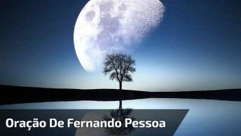 Oração De Fernando Pessoa, Voz Da Cantora Maria Bethânia, Envie Pelo Whatsapp!