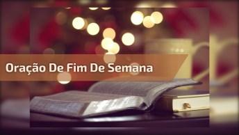 Oração De Fim De Semana, Envie Pelo Whatsapp De Seus Amigos!
