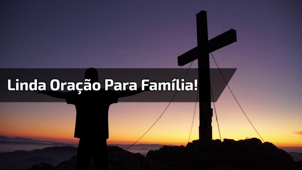 Linda oração para família!