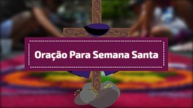Oração Para Semana Santa - Envie Pelo Whatsapp Para Seus Amigos!