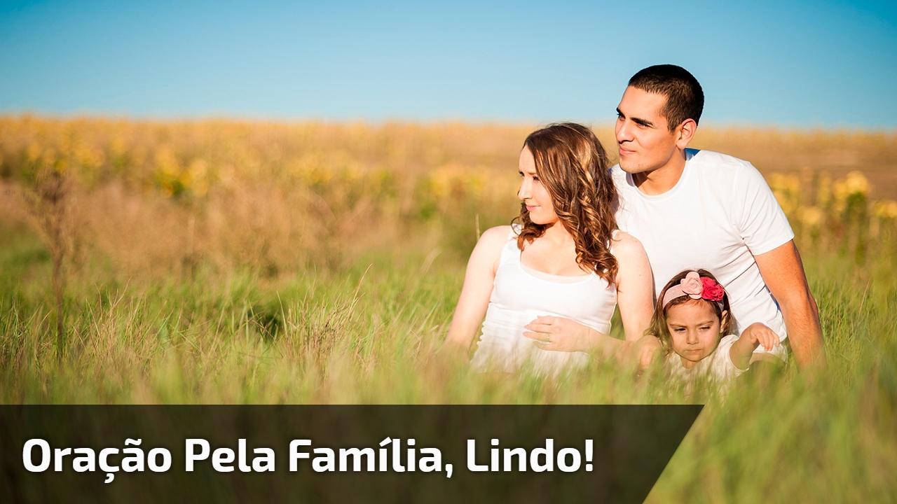 Oração pela família, Lindo!