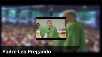 Padre Leo Pregando Sobre Os Pecados Vale A Pena Compartilhar