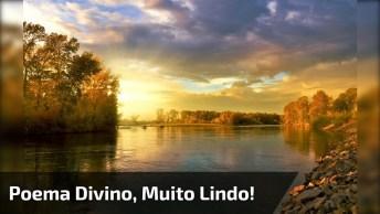 Poema Divino, Muito Lindo, Perfeito Para Compartilhar No Facebook!