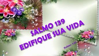 Salmo 139, Compartilhe Com Seus Amigos E Amigas Do Facebook!