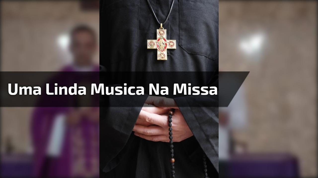 Uma linda musica na missa
