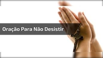 Vídeo Com Linda Mensagem E Oração Para Quem Está Querendo Desistir De Tudo. . .