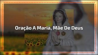 Vídeo Com Linda Oração A Maria Mãe De Deus, Escute Com Coração!