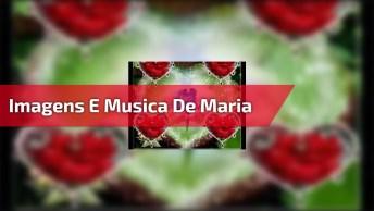 Video Com Lindas Imagens E Música De Maria, Compartilhe No Facebook!