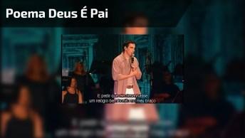 Vídeo Com Lindo Poema Do Padre Fábio De Melo, 'Deus É Pai'!