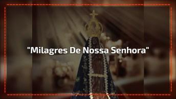 Vídeo Com Música 'Milagres De Nossa Senhora', Baseada Em Fatos Reais!