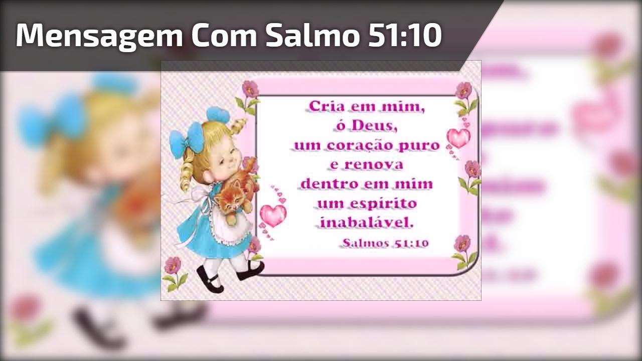 Mensagem com Salmo 51:10
