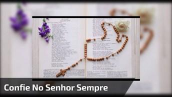 Video Com Oração Para Compartilhar - Confie No Senhor De Todo O Seu Coração!