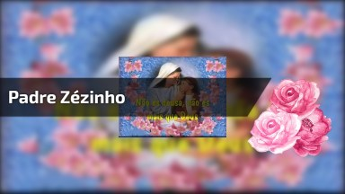 Vídeo De Oração Com A Linda Música De Padre Zézinho E Cantores De Deus!