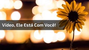 Vídeo Lindo Com Mensagem De Deus Pra Você, Vale A Pena Compartilhar!