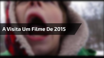 A Visita - Filme De 2015, Seu Gênero É Terror, Indicado Para Maiores De 14 Anos!