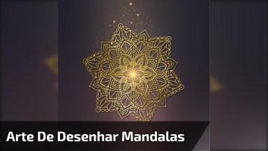 Arte De Desenhar Mandalas, Olha Só Que Lindos Desenhos, Confira!