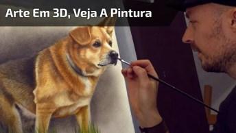 Arte Em 3D, Olha Só A Pintura Deste Cachorro Super Realista!