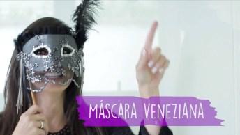 Aprenda A Fazer Sua Própria Máscara Veneziana Para Pular Carnaval!