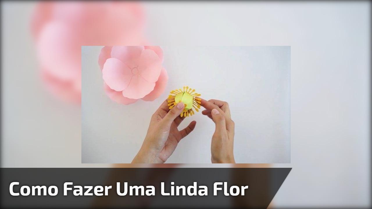 Como fazer uma linda flor