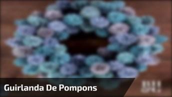 Artesanato Com Lã, Veja Que Linda Esta Guirlanda De Pompons!