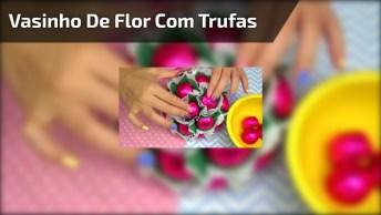 Artesanato Com Vasinho De Flor Com Trufas De Chocolate Para Páscoa!