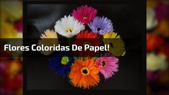 Artesanato De Flores Coloridas De Papel Crepom, Olha Só Que Lindas!