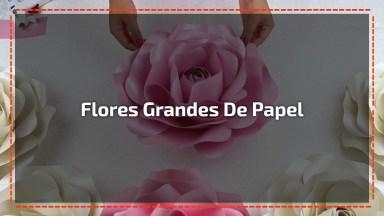Artesanato De Flores De Papel Gigantes, Olha Só Que Linda!
