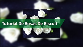 Artesanato De Rosas De Biscuit, Veja Como Essas Técnicas São Interessantes!