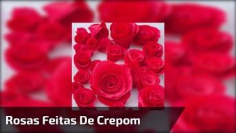Artesanato De Rosas Feitas Com Papel Crepom, É Incrível Como Ficam Lindas!