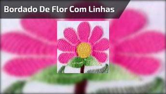 Bordado De Flor, Com Agulha E Linha, Fica Muto Lindo, Confira!
