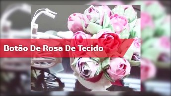 Botão De Rosa Para Trabalhos Artesanais, Fica Muito Lindo!
