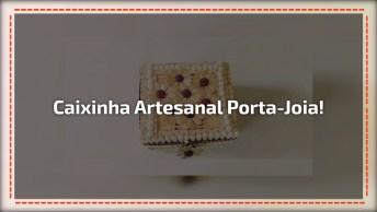 Cainha Porta-Joias Feita Com Embalagem Descartável, Ficou Linda!