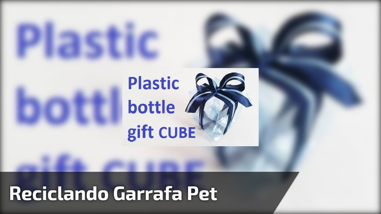 Reciclando garrafa Pet